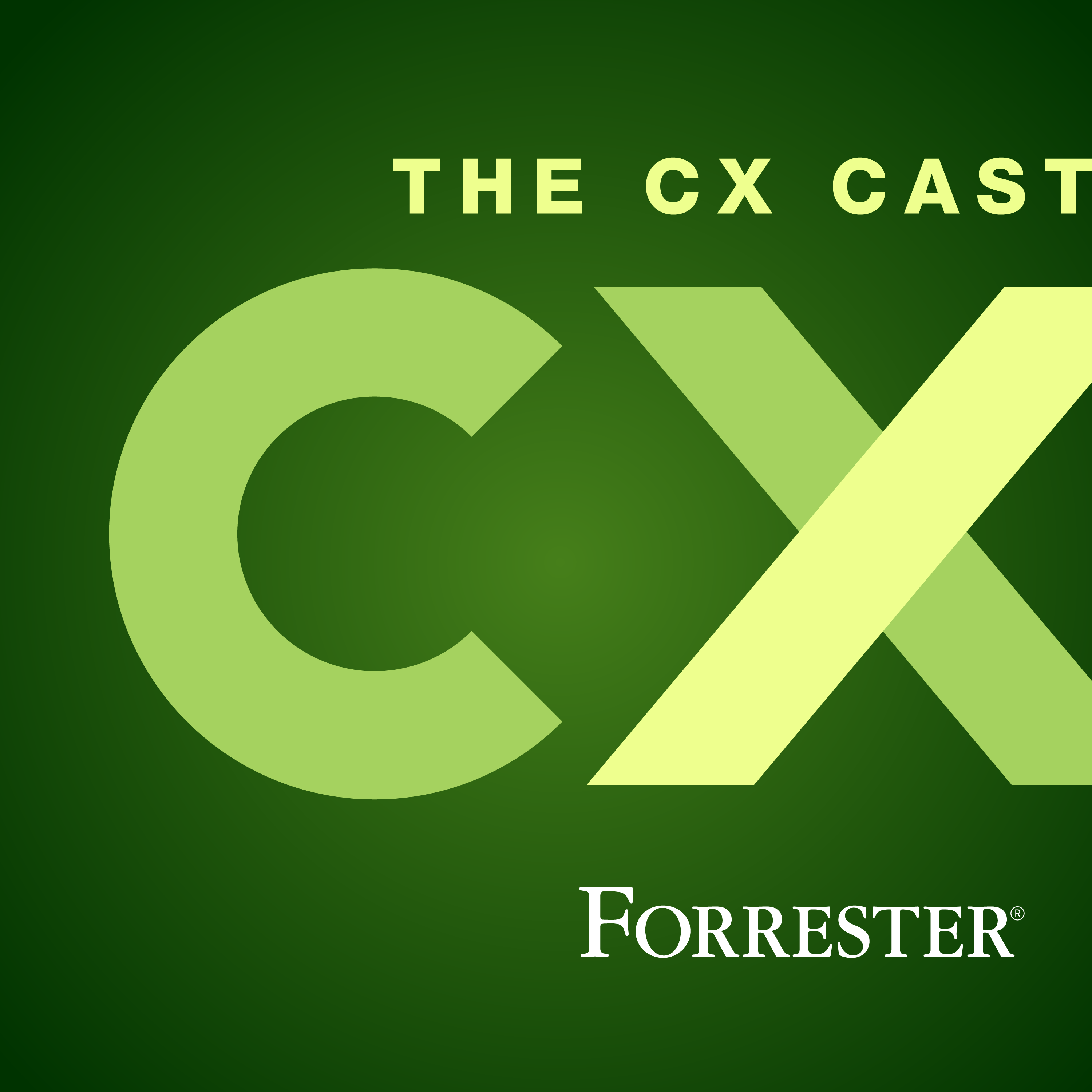 The CX Cast ® by Forrester